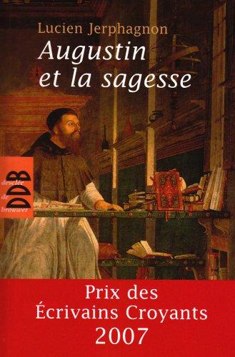Augustin et la sagesse par Lucien Jerphagnon