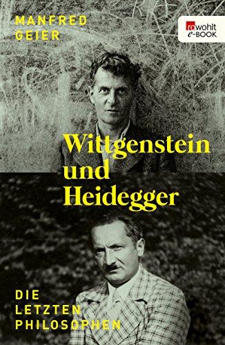 Wittgenstein und Heidegger: Die letzten Philosophen (German Edition) por Manfred Geier