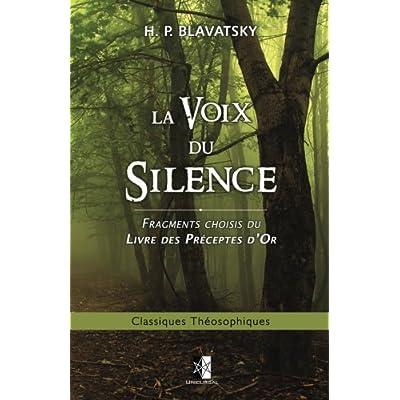 La Voix du Silence: fragments choisis du Livre des Préceptes d'Or