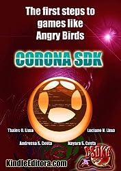 CORONA SDK - The first steps to games like Angry Birds (English Edition)