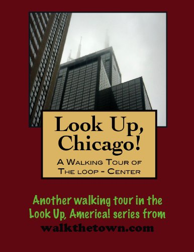 A Walking Tour of Chicago - The Loop (Center) (Look Up, America!) (English Edition)