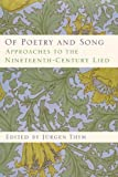 Of Poetry and Song: Approaches to the Nineteenth-Century Lied (Eastman Studies in Music) (2010-04-15)