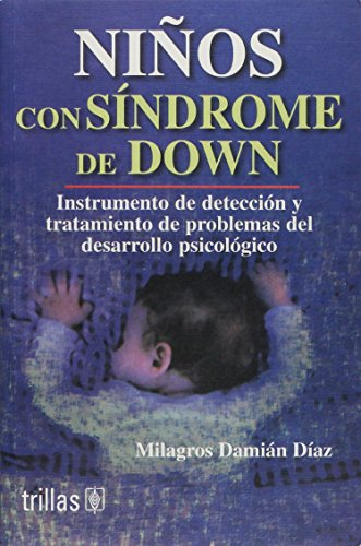 Descargar Libro Ninos con sindrome de Down / Children with Down Syndrome: Instrumento de deteccion y tratamiento de problemas del desarrollo psicologico / Instrument ... and Treatment of Psychological Development de Milagros Damian Diaz