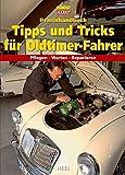 Praxishandbuch Tipps und Tricks für Oldtimer-Fahrer (Edition Oldtimer Markt) -