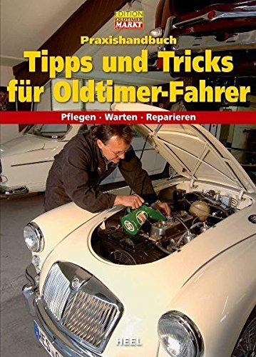 Praxishandbuch Tipps und Tricks für Oldtimer-Fahrer (VLB Reihenkürzel: SO997 - Edition Oldtimer Markt) - über Oldtimer Bücher