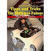 Praxishandbuch Tipps und Tricks für Oldtimer-Fahrer (Edition Oldtimer Markt)