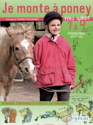 Je monte  poney - Mes galops 1  4 / Apprendre, comprendre et s'exercer en s'amusant