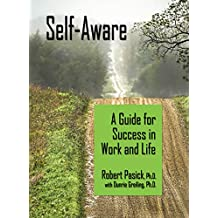 Self-Aware: A Guide for Success in Work and Life (English Edition)