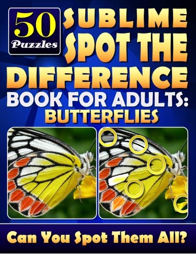 Sublime Spot the Difference Book for Adults: Butterflies.: Find the Difference Puzzle Books for Adults. What's Different Activity Book.  Picture Puzzle Books for Adults. Challenge Yourself! por Lucy Coldman