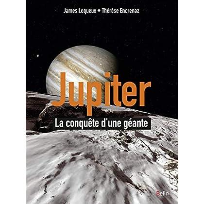 Jupiter - La conquête d'une planète géante