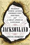 Jacksonland: President Andrew Jackson...