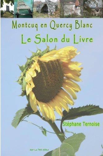 Montcuq en Quercy Blanc Le salon du livre