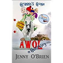 Granny's Gone AWOL in Guernsey (Dai Monday Book 2)
