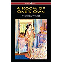 A Room of One's Own (Wisehouse Classics Edition) (English Edition)