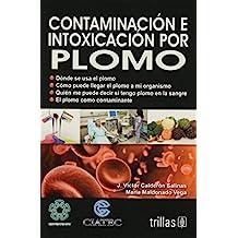 Contaminacion e intoxicacion por plomo/Contamination and Lead Poisoning