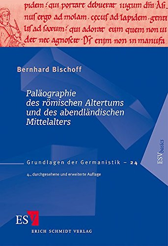 Paläographie des römischen Altertums und des abendländischen Mittelalters: Mit einer Auswahlbibliographie 1986 - 2008 von Walter Koch (Grundlagen der Germanistik (GrG), Band 24)