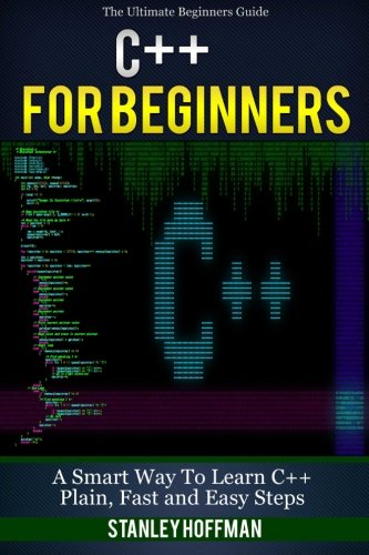 C++: C++ and Hacking for dummies. A smart way to learn C plus plus and beginners guide to computer hacking: Volume 10 (C Programming, HTML, Javascript, Programming, Coding, CSS, Java, PHP)
