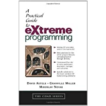 A Practical Guide to eXtreme Programming by David Astels (2002-02-18)