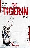 Die Tigerin von Silke Nowak