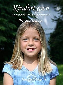 Kindertypen: 56 homöopathische Konstitutionsmittel