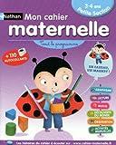 Mon cahier maternelle - Petite section 3-4 ans: Tout le programme - + 110 autocollants by FRANCOISE KRETZ-IDAS (November 19,2013)