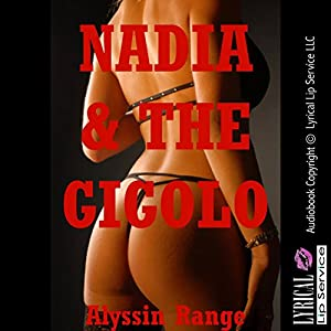 Nadia And The Gigolo An Anal Sex Erotica Story Audio Download