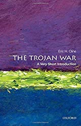 The Trojan War: A Very Short Introduction (Very Short Introductions) by Eric H. Cline (2013-05-10)