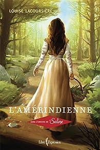 L'Amerindienne : Dans l'Univers de la Saline par Louise Lacoursière