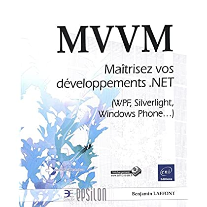 MVVM - Maîtrisez vos développements .NET (WPF, Silverlight, Windows Phone...)