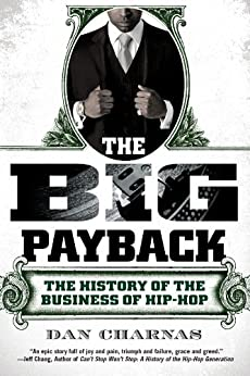 The Big Payback: The History of the Business of Hip-Hop par [Charnas, Dan]