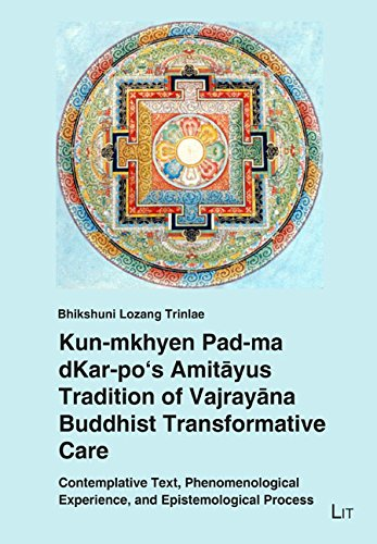 Kun-Mkhyen Pad-Ma Dkar-Po's Amitayus Tradition of Vajrayana Buddhist Transformative Care: Contemplative Text, Phenomenological Experience, and ... Process (Pastoral Care and Spiritual Healing) por Bhikshuni Lozang Trinlae