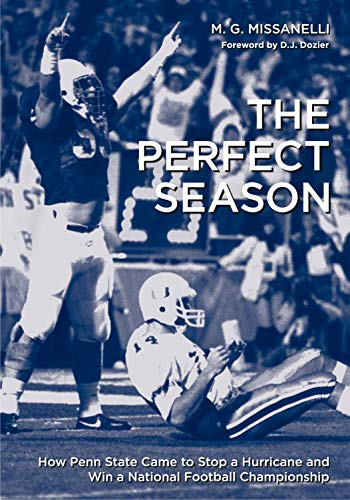 The Perfect Season: How Penn State Came to Stop a Hurricane and Win a National Football Championship (Keystone Books) por M. G. Missanelli