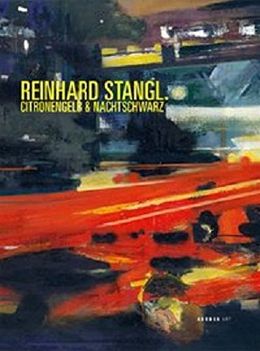 Reinhard Stangl: Citronengelb & Nachtschwarz