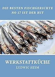 Die besten Fischgerichte - No 17 ist der Hit: Werkstattküche 3