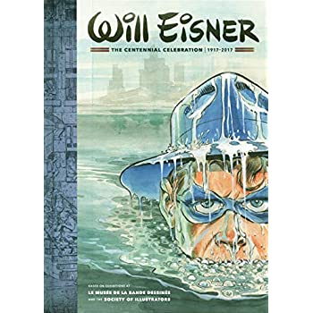 Will Eisner: The Centennial Celebration: 1917-2017