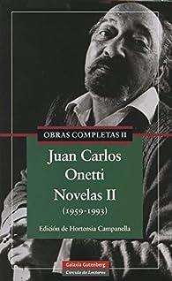 2: Novelas II : Obras completas. Vol.II par Juan Carlos Onetti