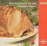 Das Kochbuch für die Umschaltbaren.