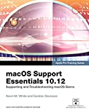 macOS Support Essentials 10.12 - Apple Pro Training Series: Supporting and Troubleshooting macOS Sierra
