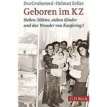 Geboren im KZ: Sieben Mütter, sieben Kinder und das Wunder von Kaufering I