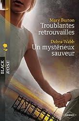 Troublantes retrouvailles - Un mystérieux sauveur (Black Rose t. 203)