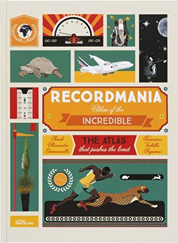 Recordmania - Atlas of the Incredible - the Atlas of the Incredible por Figueras/Tavernier
