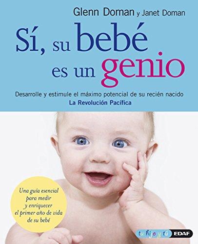 Si Su Bebe Es Un Genio (Tu hijo y tú) por Glenn Doman