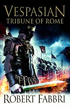 Tribune of Rome (Vespasian Series Book 1) (English Edition) von [Fabbri, Robert]