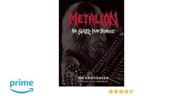 Metalion: The Slayer Mag Diaries: Amazon.de: Jon Kristiansen, Tompa ...