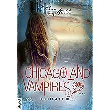 Chicagoland Vampires - Teuflische Bisse (Chicagoland-Vampires-Reihe 9) (German Edition)