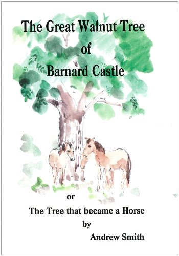 The Great Walnut Tree of Barnard Castle: The Tree That Became a Horse - Barnard Castle
