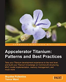 Appcelerator titanium patterns and best practices ebook boydlee appcelerator titanium patterns and best practices by pollentine boydlee ward trevor fandeluxe Image collections