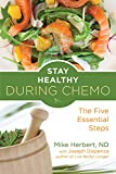 Stay Healthy During Chemo: The Five Essential Steps - Mike Herbert