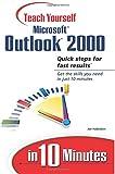 Sams Teach Yourself Microsoft Outlook 2000 in 10 Minutes (Sams Teach Yourself in 10 Minutes)