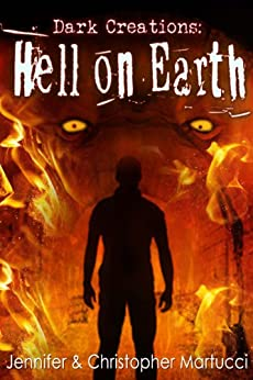 Dark Creations: Hell on Earth (Part 5) by [Martucci, Jennifer, Martucci, Christopher]
